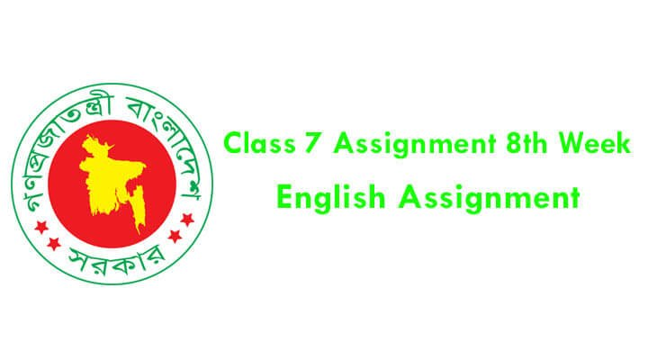 8th Week Class 7 English Assignment 2021
