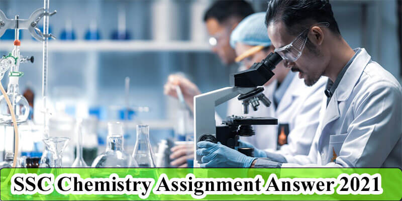 SSC Chemistry Assignment Answer 2021