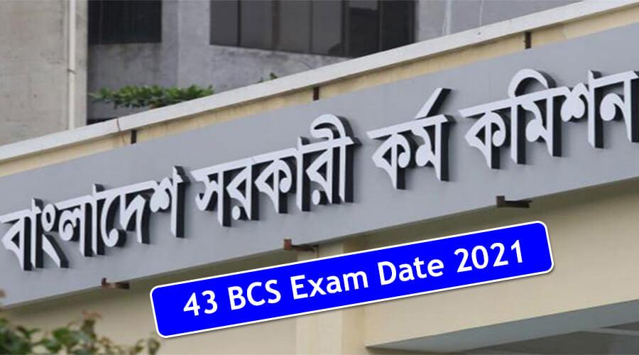 43 BCS Exam Date 2021