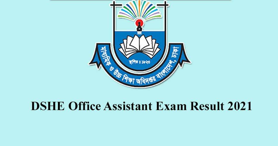 DSHE Office Assistant Exam Result 2021
