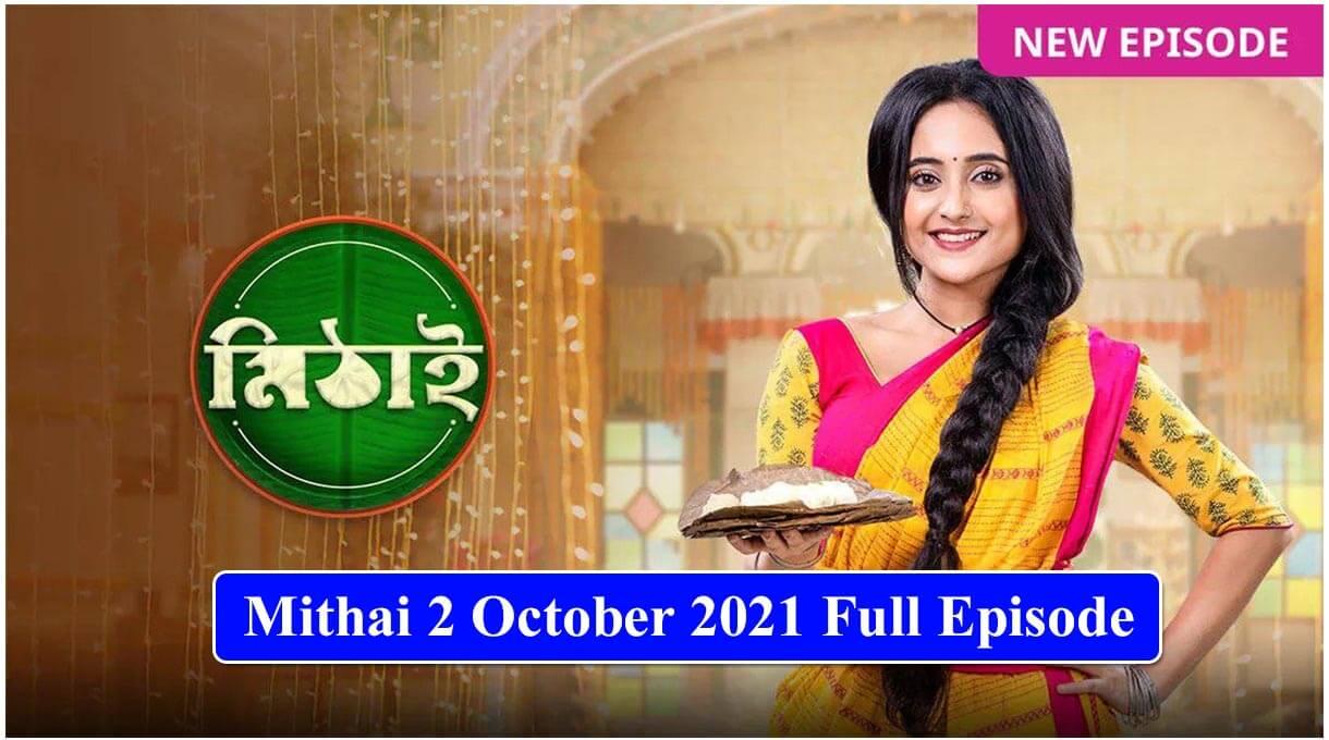 Mithai 2 October 2021 Episode